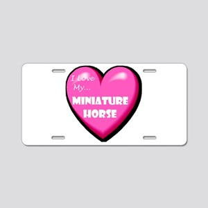 I Love My Miniature Horse Aluminum License Plate