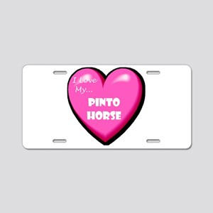 I Love My Pinto Horse Aluminum License Plate