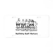 Nothing Butt Horses Aluminum License Plate