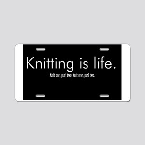 Knitting is Life Aluminum License Plate