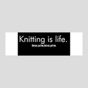 Knitting is Life 42x14 Wall Peel