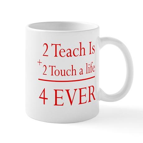 2 Teach Is 2 Touch Mug