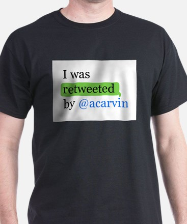 Cute I was retweeted by acarvin T-Shirt