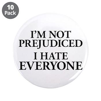 I'm Not Prejudiced. I Hate Everyone. 3.5