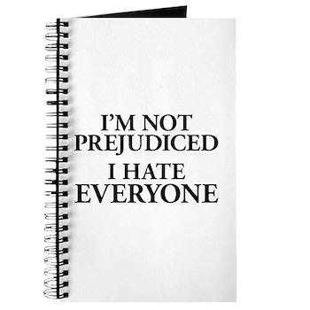 I'm Not Prejudiced. I Hate Everyone. Journal