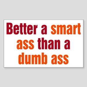 Smart Ass vs Dumb Ass Sticker (Rectangle)