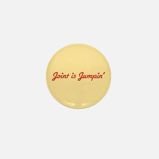 Joint is Jumpin' Mini Button