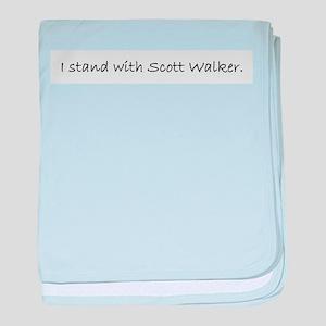 I Stand with Scott Walker. baby blanket