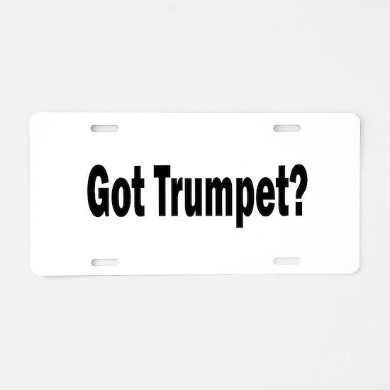Got Trumpet? Aluminum License Plate