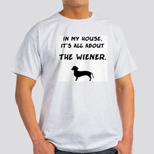 wiener in my house T-Shirt