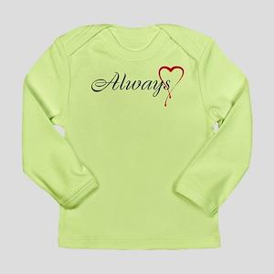 Always Long Sleeve Infant T-Shirt