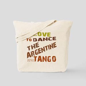 LOVE TO DANCE ARGENTINE TANGO Tote Bag