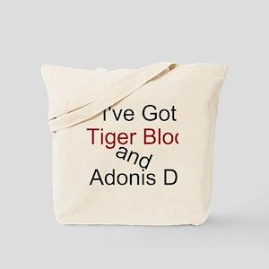 I've Got Tiger Blood and Adonis DNA Tote Bag