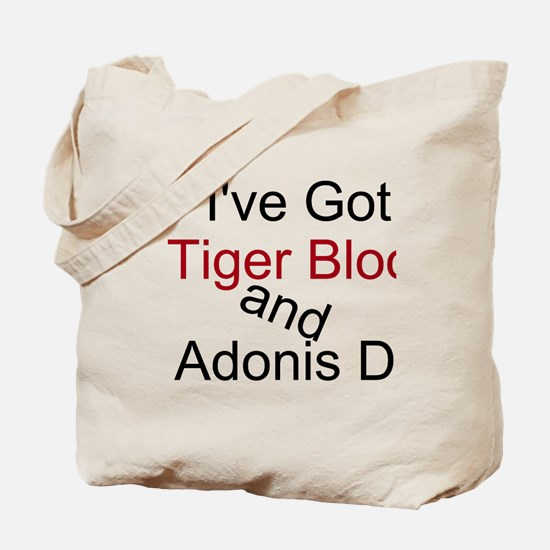 I've Got Tiger Blood and Adonis DNA Tote Bag