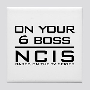 On Your 6 Boss NCIS Tile Coaster