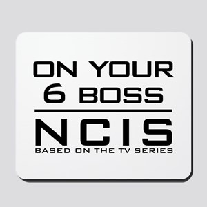 On Your 6 Boss NCIS Mousepad
