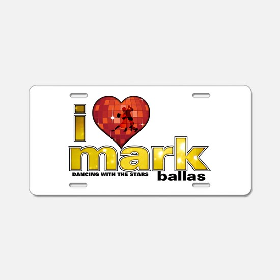 I Heart Mark Ballas Aluminum License Plate