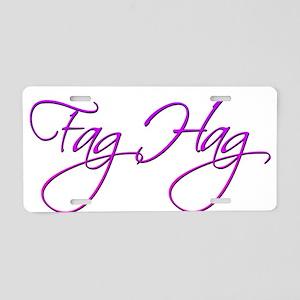 Fag Hag Aluminum License Plate