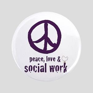 "Peace, Love, & Social Work 3.5"" Button"
