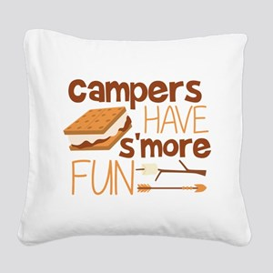 Campers Have S'more Fun Square Canvas Pillow