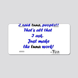 Make Tuna Work Aluminum License Plate
