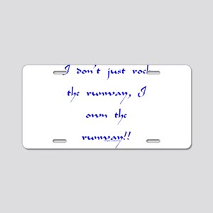 Own The Runway Aluminum License Plate