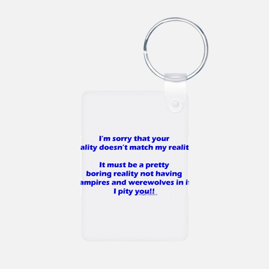 Cute I reject your reality Keychains