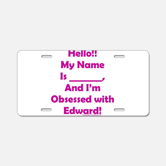 Hello!! I'm Obsessed Aluminum License Plate