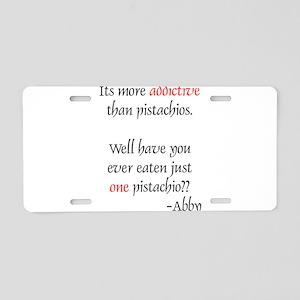 Addictive Pistachios Aluminum License Plate