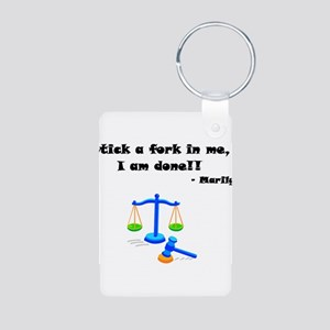 Stick a Fork In Me 2 Aluminum Photo Keychain