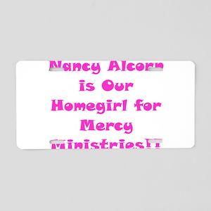 Nancy's Our Homegirl!! Aluminum License Plate