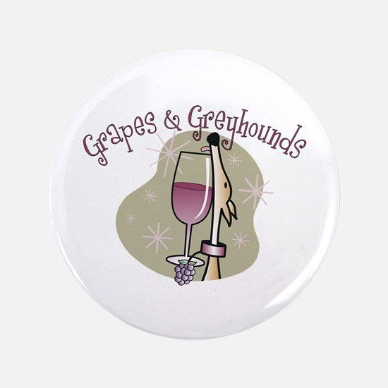 """Grapes and Greyhounds 3.5"""" Button"""