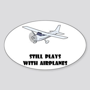 Still Plays With Airplanes Sticker (Oval)