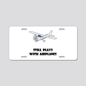Still Plays With Airplanes Aluminum License Plate