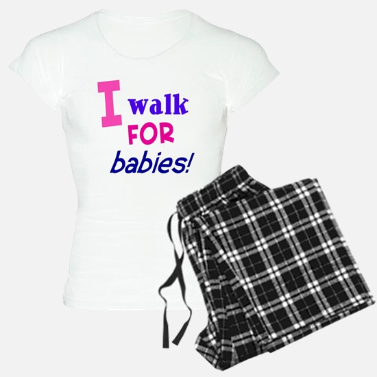 I walk for babies Pajamas