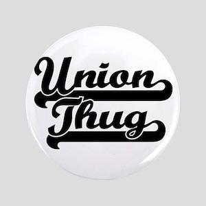 """Union Thug 3.5"""" Button"""
