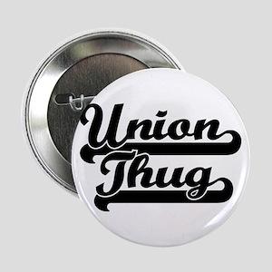 """Union Thug 2.25"""" Button"""