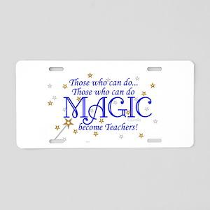 Those Who Can Do Magic Aluminum License Plate