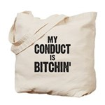 My Conduct Is Bitchin' Tote Bag