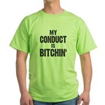 My Conduct Is Bitchin' Green T-Shirt