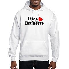 Life Is Better Brunette Hoodie
