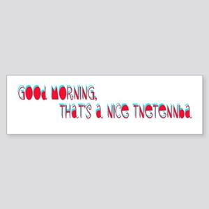 Good morning, that's a nice tnetennba Sticker (Bum