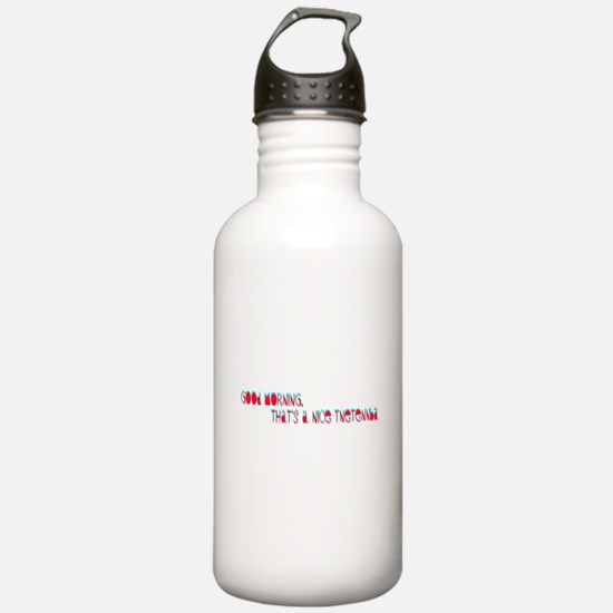 Good morning, that's a nice tnetennba Water Bottle