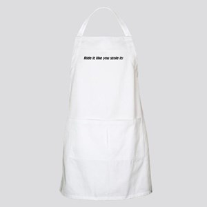 Ride it like you stole it! BBQ Apron