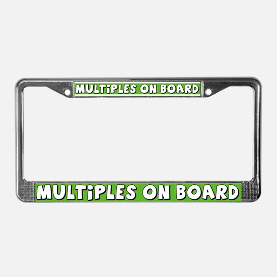 """Multiples On Board"" License Plate Frame"