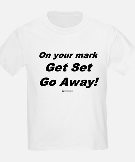 Go Away -  Kids T-Shirt