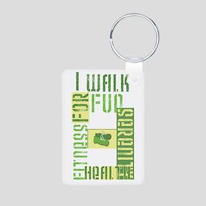 I Walk for Fun... Aluminum Keychain
