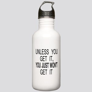 Unless You Get it Stainless Water Bottle 1.0L