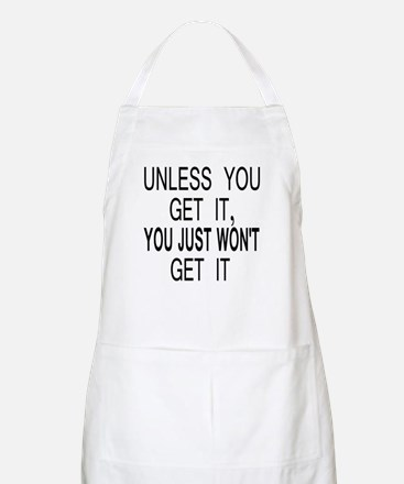 Unless You Get it Apron