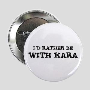 With Kara Button